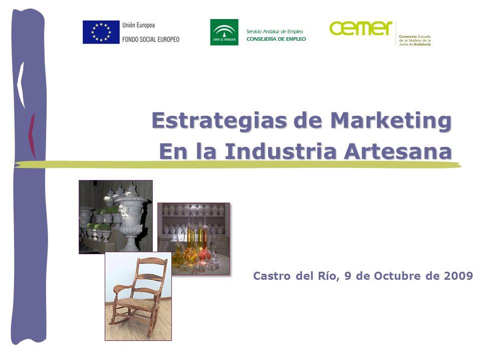 Estrategias de Marketing En la Industria Artesana Castro del Río, 9 de Octubre de 2009