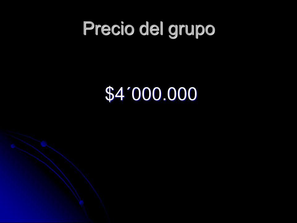 Precio del grupo $4´000.000