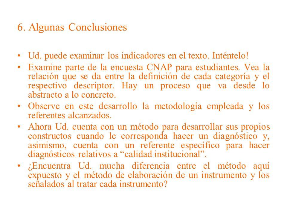 6. Algunas Conclusiones Ud. puede examinar los indicadores en el texto.