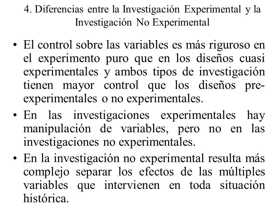 4. Diferencias entre la Investigación Experimental y la Investigación No Experimental El control sobre las variables es más riguroso en el experimento