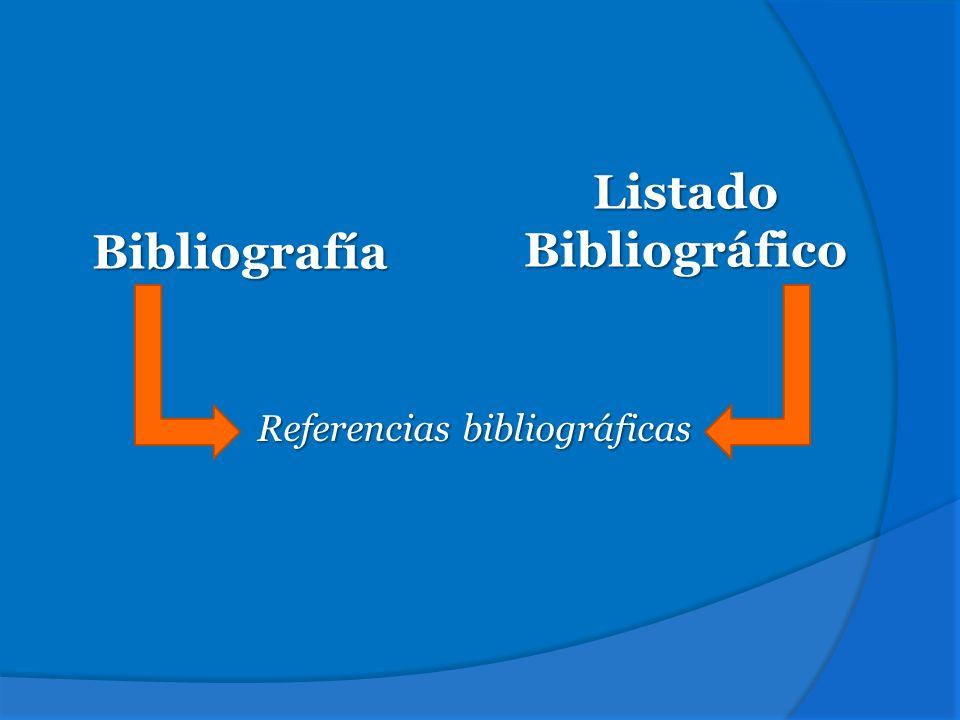 Bibliografía Listado Bibliográfico Referencias bibliográficas