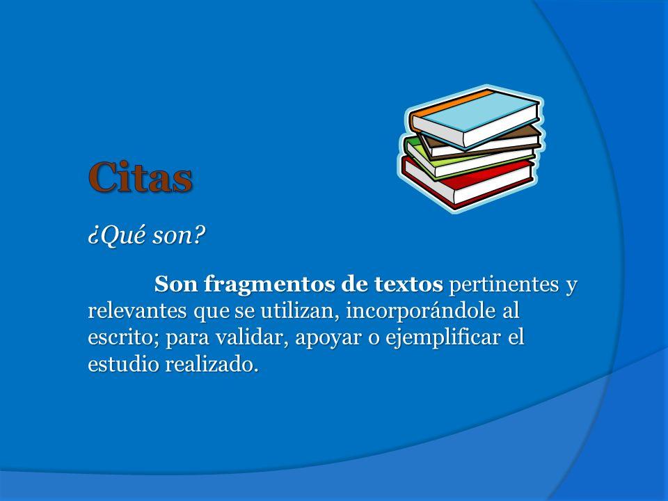 Cita parafraseada Cita de segunda mano Cita numérica Cita extensa Cita de menos de 4 líneas Cita de más de cuatro líneas