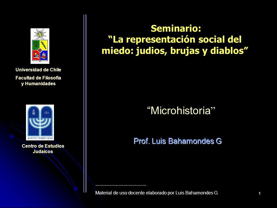 1 Microhistoria Prof. Luis Bahamondes G Universidad de Chile Facultad de Filosofia y Humanidades Centro de Estudios Judaicos Seminario: La representac