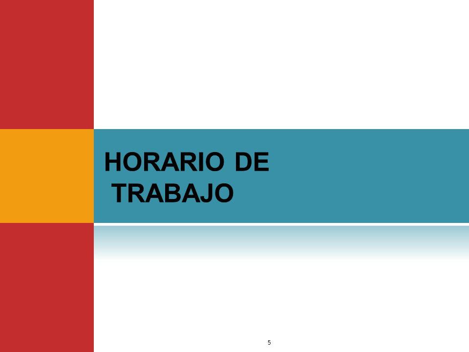 E L H ORARIO DE T RABAJO 6 Es facultad del empleador establecer el horario de trabajo, entendiéndose por tal la hora de ingreso y salida.