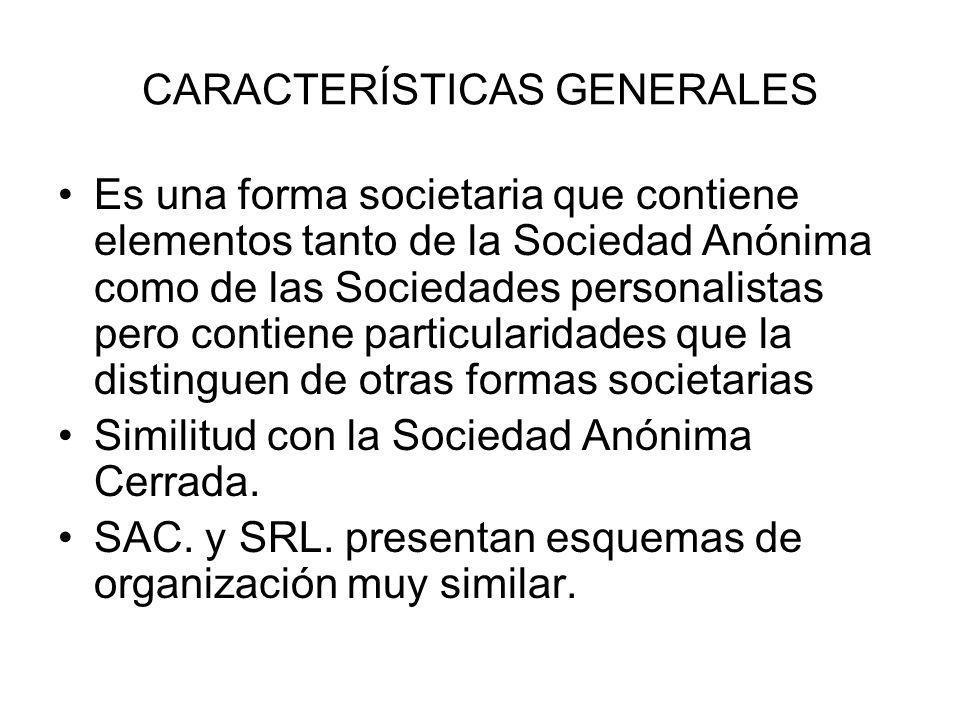 CARACTERÍSTICAS GENERALES Es una forma societaria que contiene elementos tanto de la Sociedad Anónima como de las Sociedades personalistas pero contie