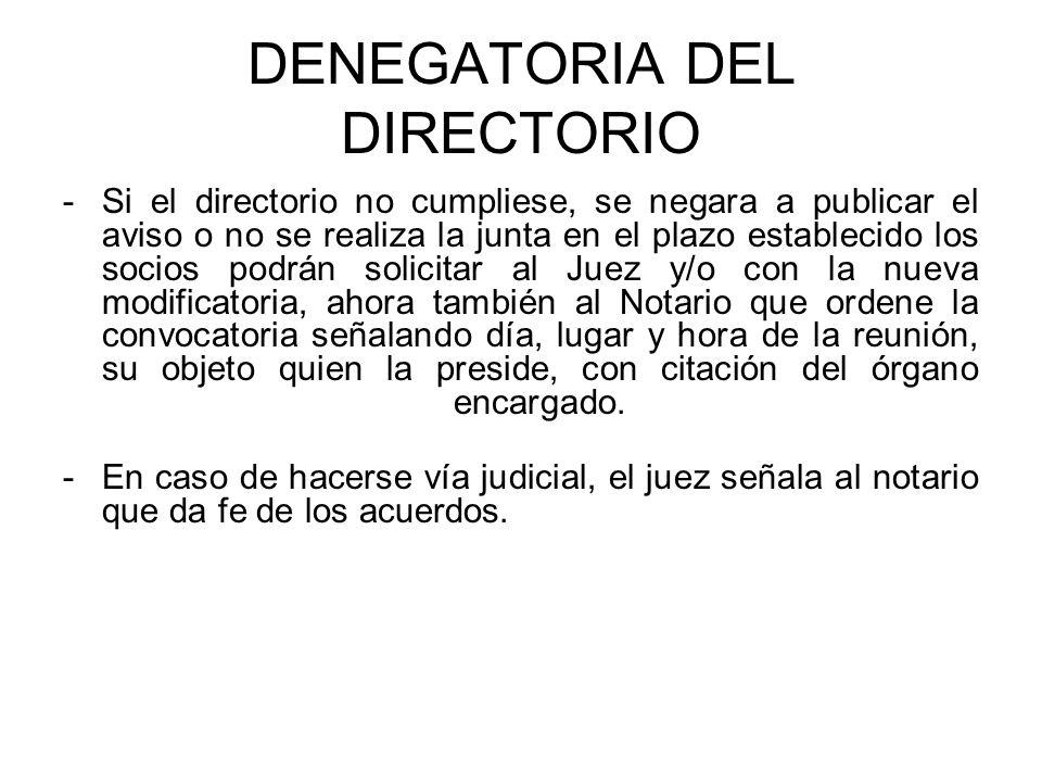 DENEGATORIA DEL DIRECTORIO -Si el directorio no cumpliese, se negara a publicar el aviso o no se realiza la junta en el plazo establecido los socios p