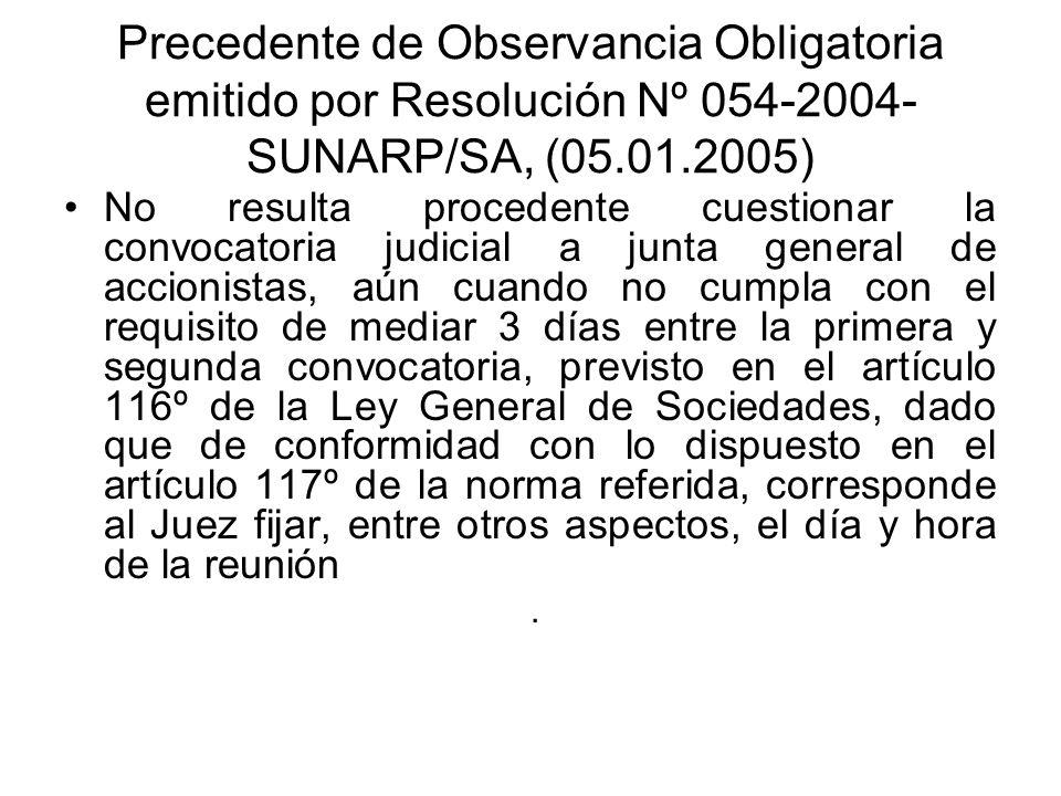 Precedente de Observancia Obligatoria emitido por Resolución Nº 054-2004- SUNARP/SA, (05.01.2005) No resulta procedente cuestionar la convocatoria jud