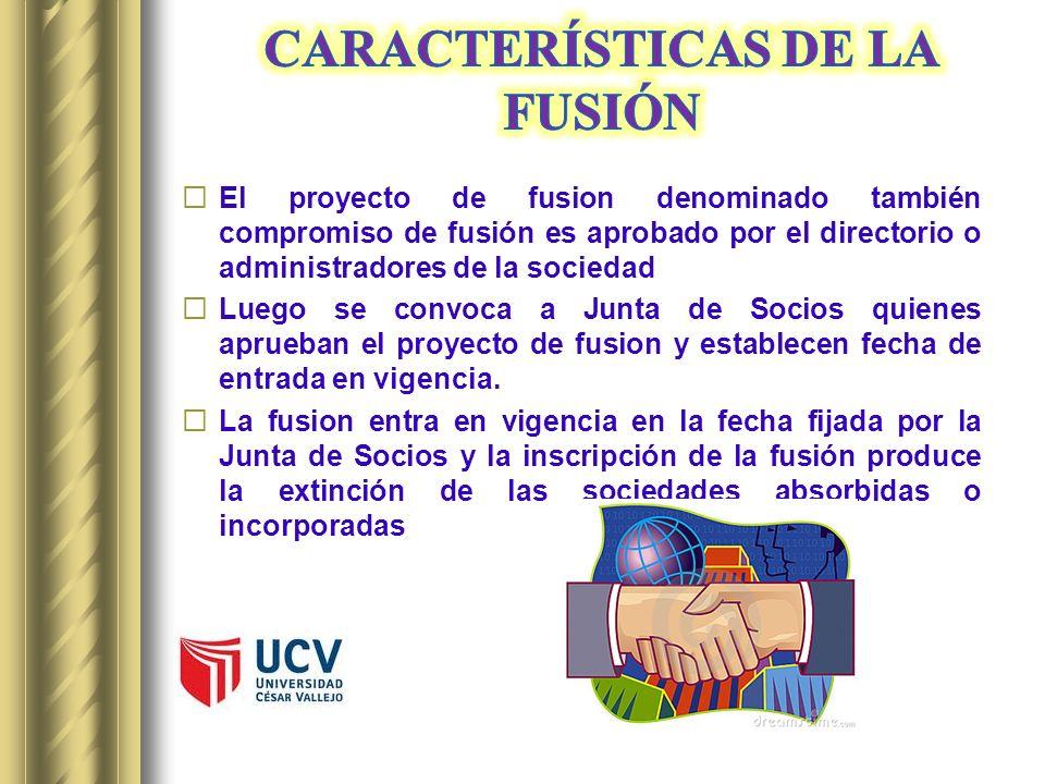 El proyecto de fusion denominado también compromiso de fusión es aprobado por el directorio o administradores de la sociedad Luego se convoca a Junta