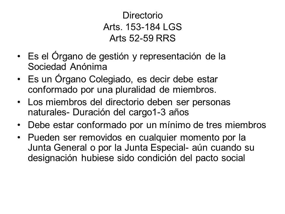 Directorio Arts. 153-184 LGS Arts 52-59 RRS Es el Órgano de gestión y representación de la Sociedad Anónima Es un Órgano Colegiado, es decir debe esta