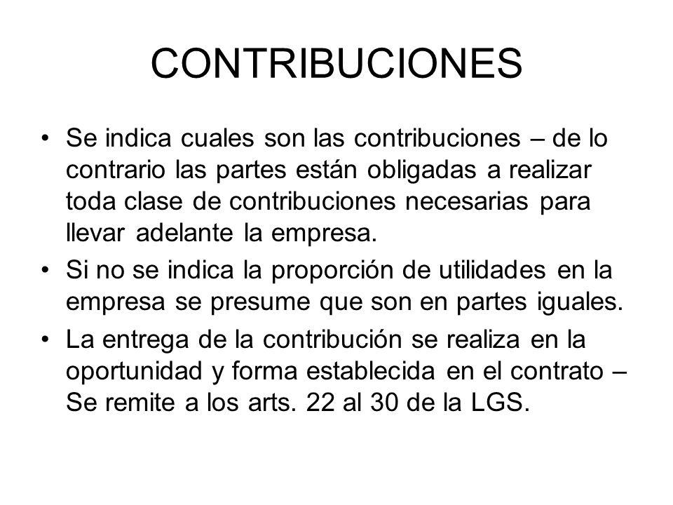 CONTRIBUCIONES Se indica cuales son las contribuciones – de lo contrario las partes están obligadas a realizar toda clase de contribuciones necesarias