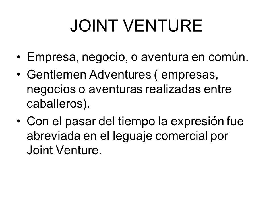 JOINT VENTURE Empresa, negocio, o aventura en común. Gentlemen Adventures ( empresas, negocios o aventuras realizadas entre caballeros). Con el pasar