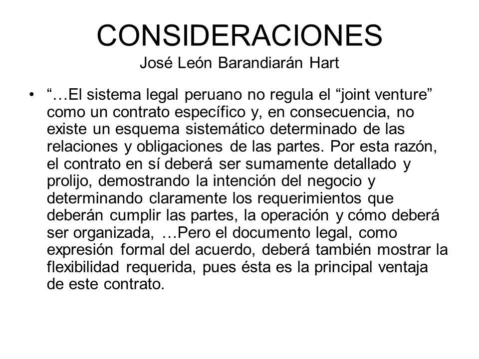 CONSIDERACIONES José León Barandiarán Hart …El sistema legal peruano no regula el joint venture como un contrato específico y, en consecuencia, no exi