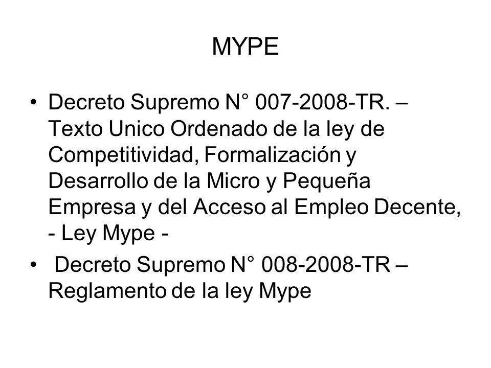 MYPE Decreto Supremo N° 007-2008-TR. – Texto Unico Ordenado de la ley de Competitividad, Formalización y Desarrollo de la Micro y Pequeña Empresa y de