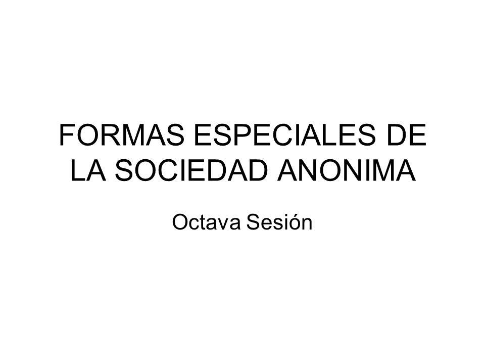 FORMAS ESPECIALES DE LA SOCIEDAD ANONIMA Octava Sesión