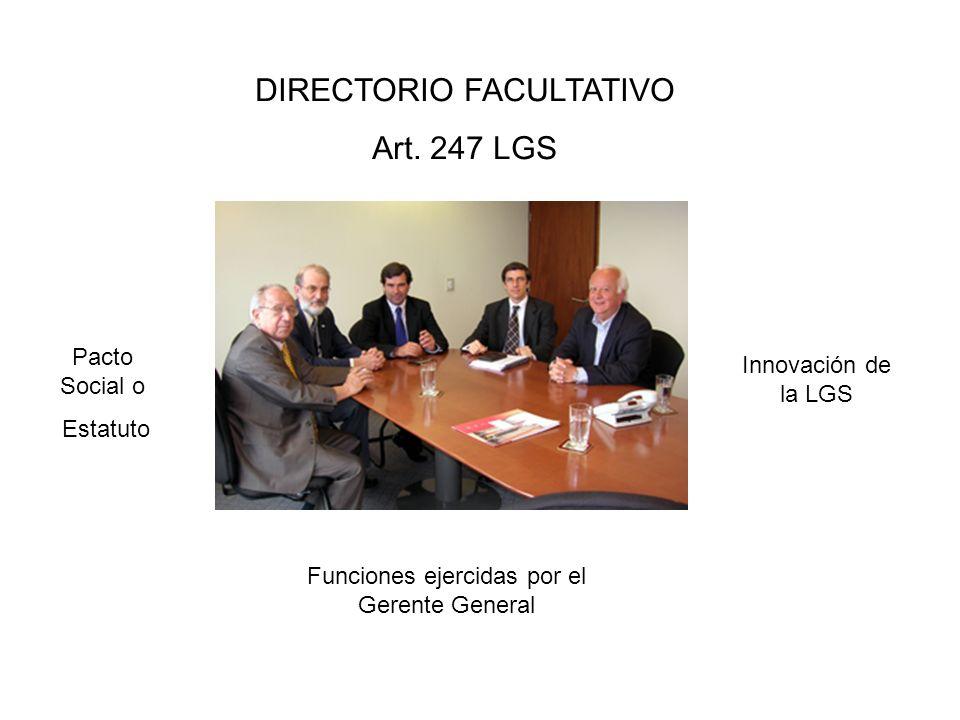 DIRECTORIO FACULTATIVO Art. 247 LGS Pacto Social o Estatuto Funciones ejercidas por el Gerente General Innovación de la LGS