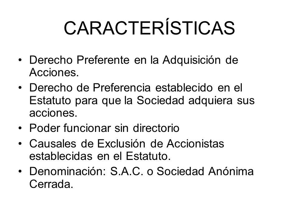 CARACTERÍSTICAS Derecho Preferente en la Adquisición de Acciones. Derecho de Preferencia establecido en el Estatuto para que la Sociedad adquiera sus