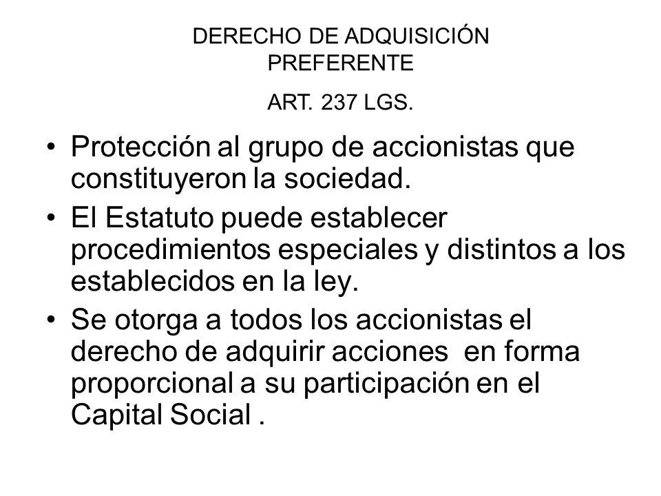 Protección al grupo de accionistas que constituyeron la sociedad. El Estatuto puede establecer procedimientos especiales y distintos a los establecido