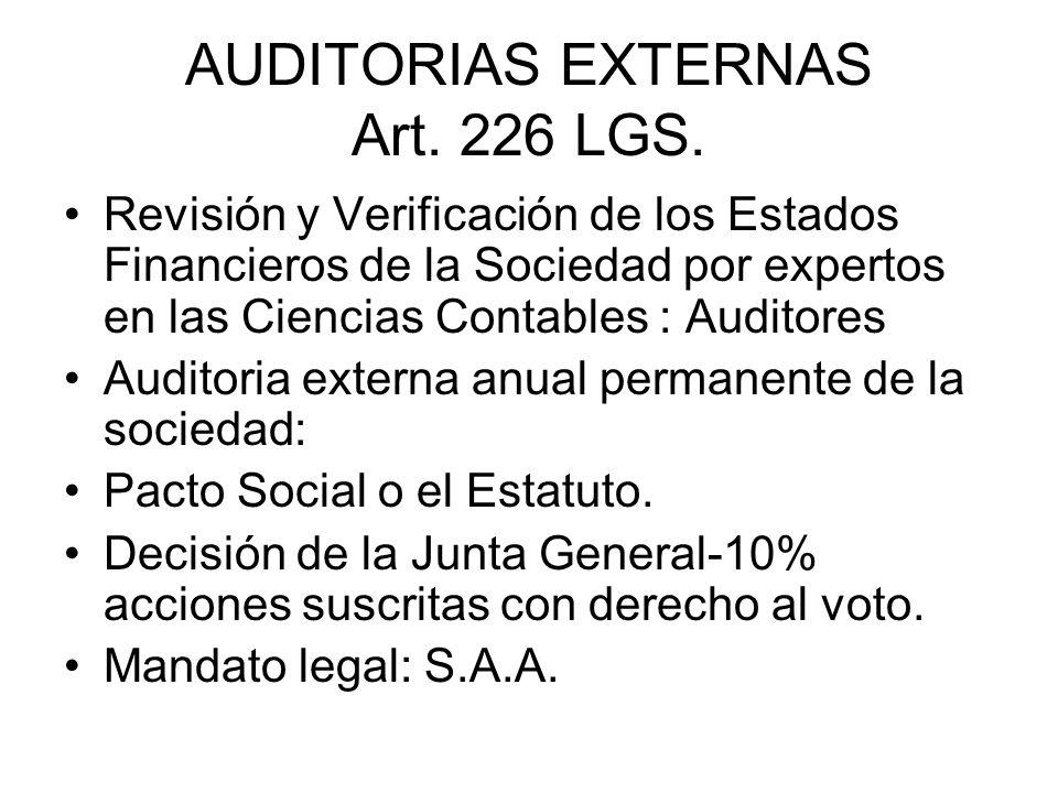 AUDITORIAS EXTERNAS Art. 226 LGS. Revisión y Verificación de los Estados Financieros de la Sociedad por expertos en las Ciencias Contables : Auditores
