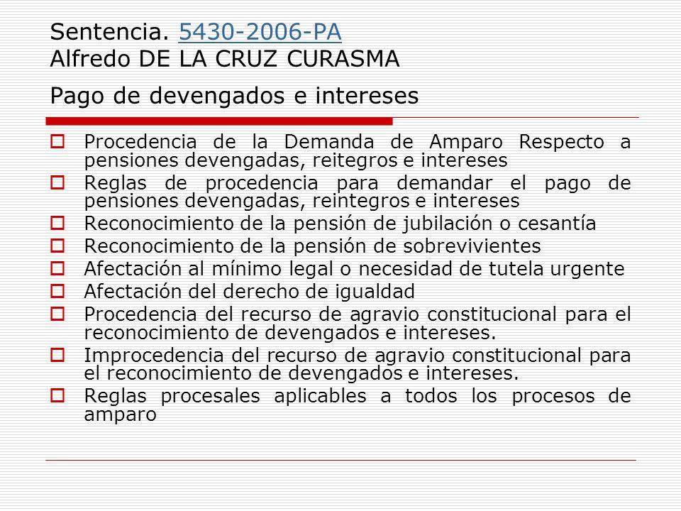 Sentencia. 5430-2006-PA Alfredo DE LA CRUZ CURASMA Pago de devengados e intereses5430-2006-PA Procedencia de la Demanda de Amparo Respecto a pensiones