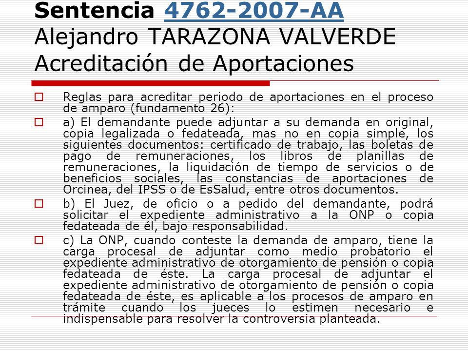 Sentencia 4762-2007-AA Alejandro TARAZONA VALVERDE Acreditación de Aportaciones4762-2007-AA Reglas para acreditar periodo de aportaciones en el proces