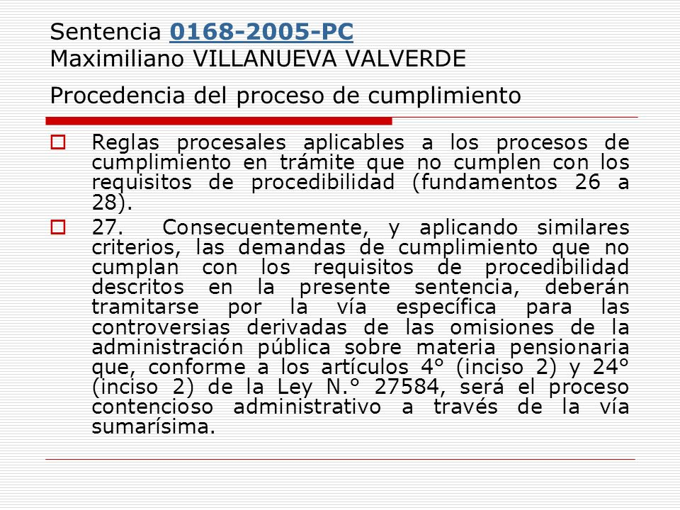 Sentencia 0168-2005-PC Maximiliano VILLANUEVA VALVERDE Procedencia del proceso de cumplimiento0168-2005-PC Reglas procesales aplicables a los procesos