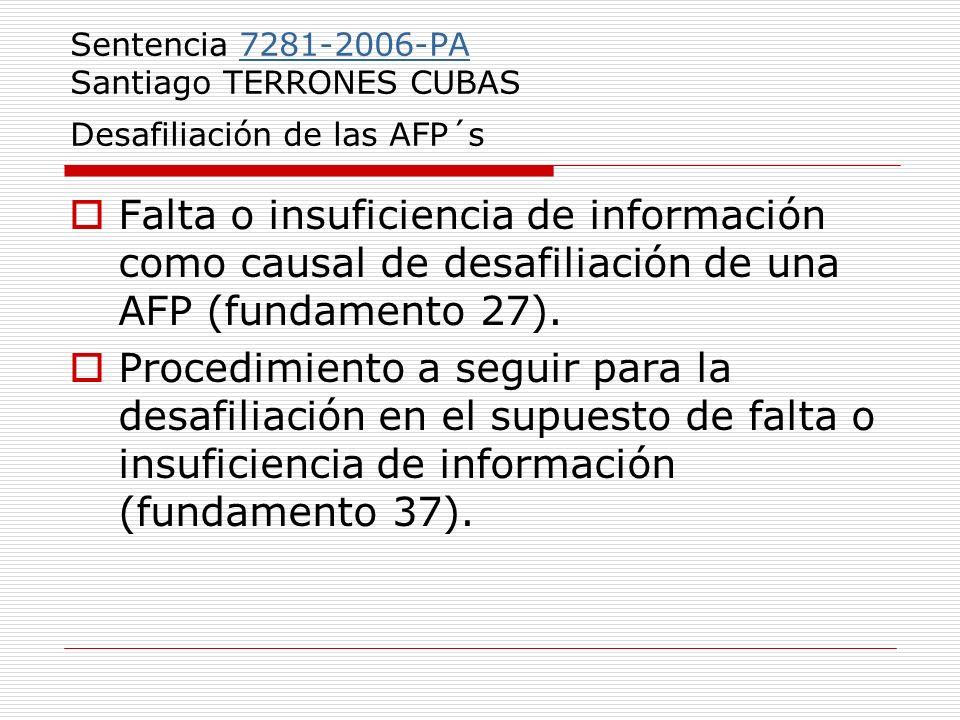Sentencia 7281-2006-PA Santiago TERRONES CUBAS Desafiliación de las AFP´s7281-2006-PA Falta o insuficiencia de información como causal de desafiliació