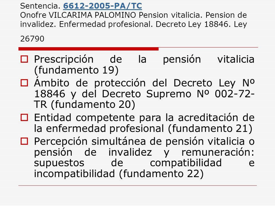 Sentencia. 6612-2005-PA/TC Onofre VILCARIMA PALOMINO Pension vitalicia. Pension de invalidez. Enfermedad profesional. Decreto Ley 18846. Ley 267906612