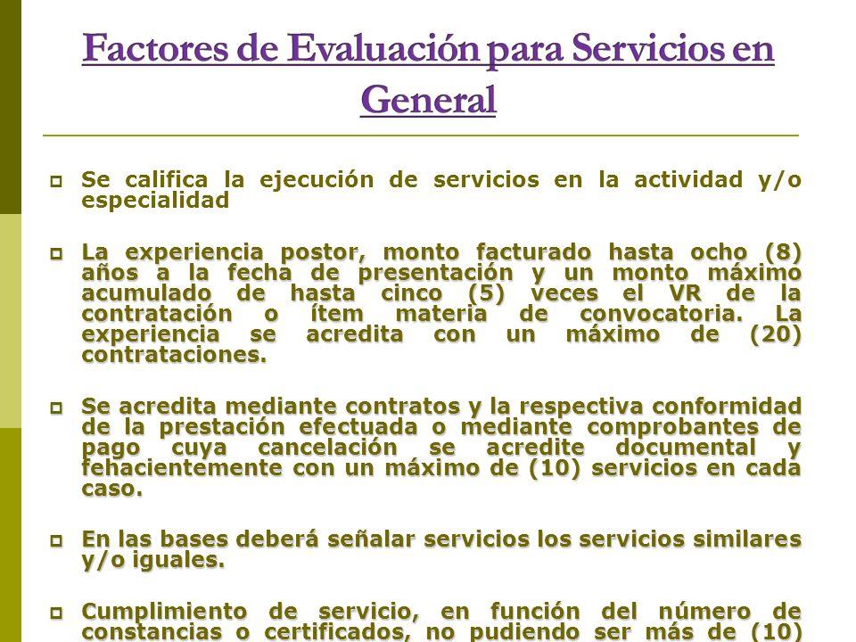 Se califica la ejecución de servicios en la actividad y/o especialidad La experiencia postor, monto facturado hasta ocho (8) años a la fecha de presen