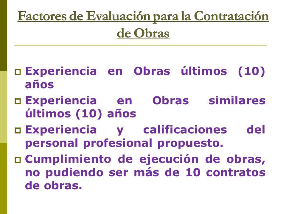Experiencia en Obras últimos (10) años Experiencia en Obras similares últimos (10) años Experiencia y calificaciones del personal profesional propuest