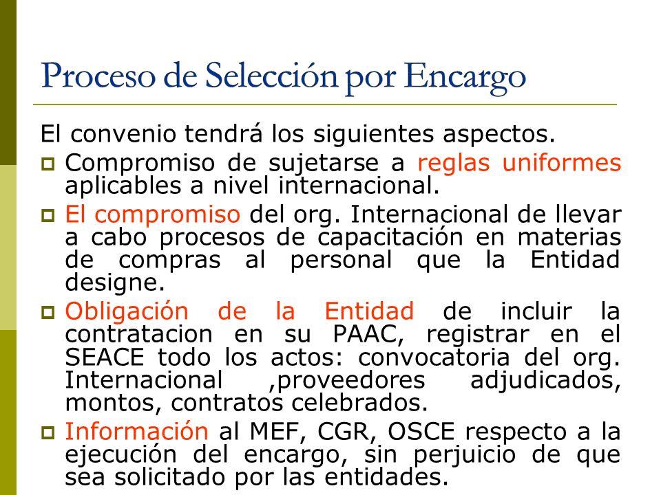 El convenio tendrá los siguientes aspectos. Compromiso de sujetarse a reglas uniformes aplicables a nivel internacional. El compromiso del org. Intern