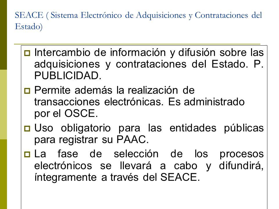 Intercambio de información y difusión sobre las adquisiciones y contrataciones del Estado. P. PUBLICIDAD. Permite además la realización de transaccion
