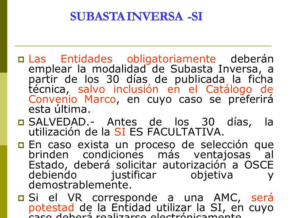 Las Entidades obligatoriamente deberán emplear la modalidad de Subasta Inversa, a partir de los 30 días de publicada la ficha técnica, salvo inclusión