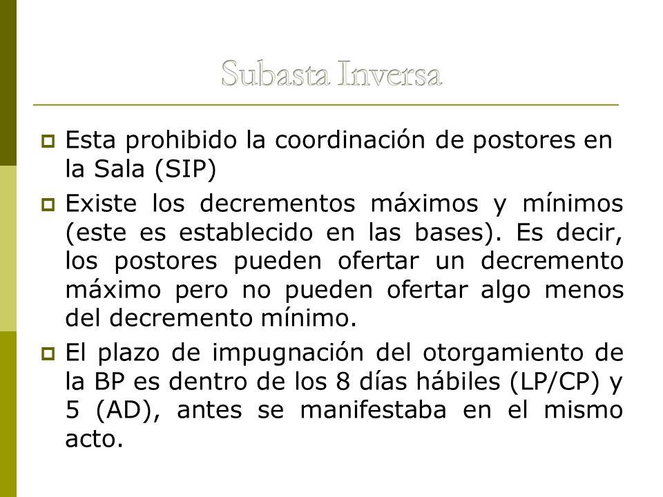 Esta prohibido la coordinación de postores en la Sala (SIP) Existe los decrementos máximos y mínimos (este es establecido en las bases). Es decir, los