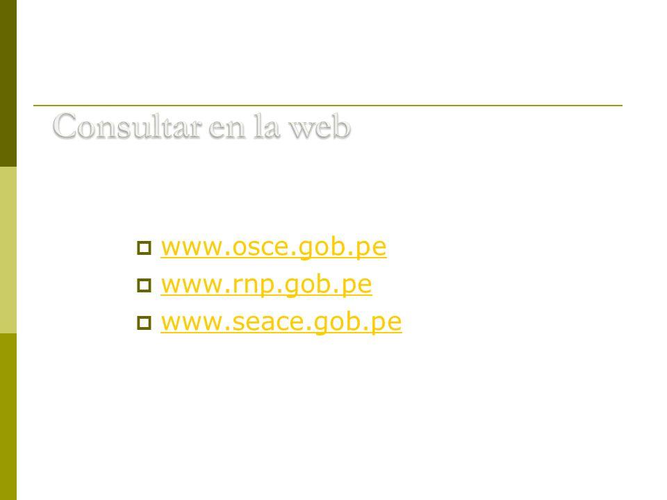 www.osce.gob.pe www.rnp.gob.pe www.seace.gob.pe