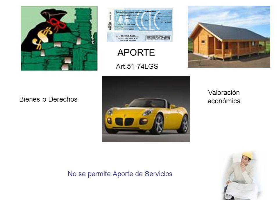 APORTE Art.51-74LGS No se permite Aporte de Servicios Bienes o Derechos Valoración económica