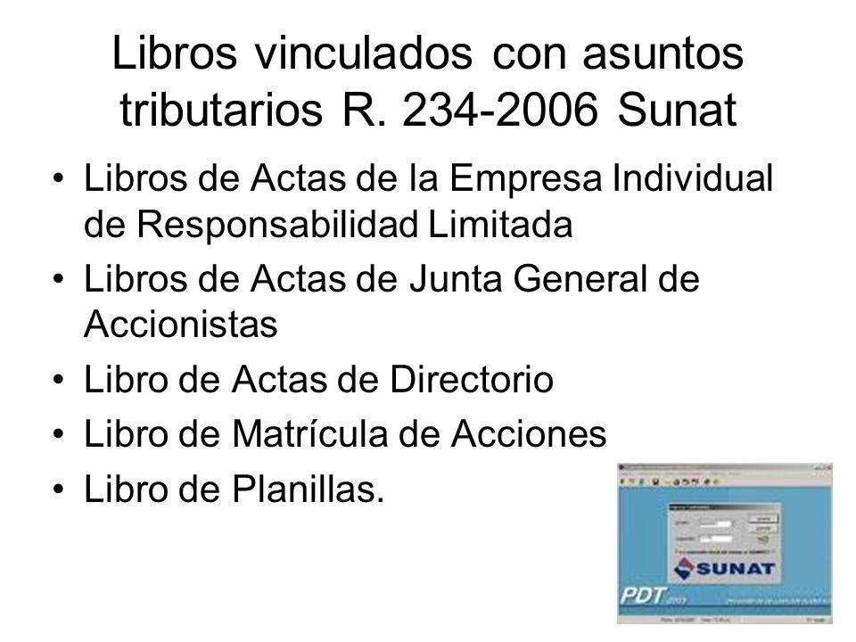 Libros vinculados con asuntos tributarios R. 234-2006 Sunat Libros de Actas de la Empresa Individual de Responsabilidad Limitada Libros de Actas de Ju
