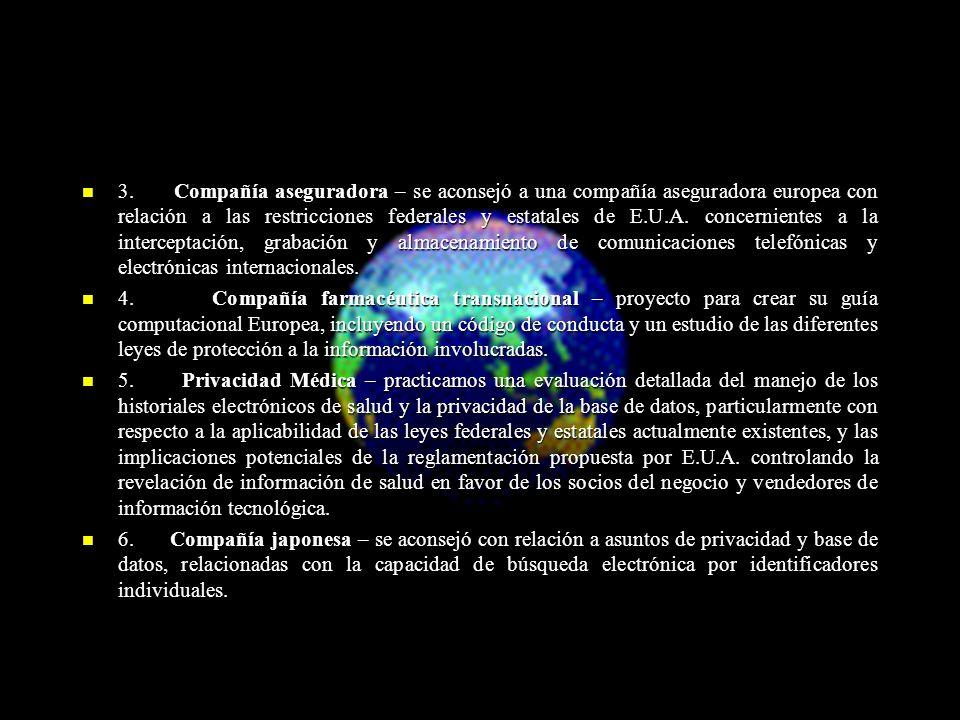 3. Compañía aseguradora – se aconsejó a una compañía aseguradora europea con relación a las restricciones federales y estatales de E.U.A. concerniente