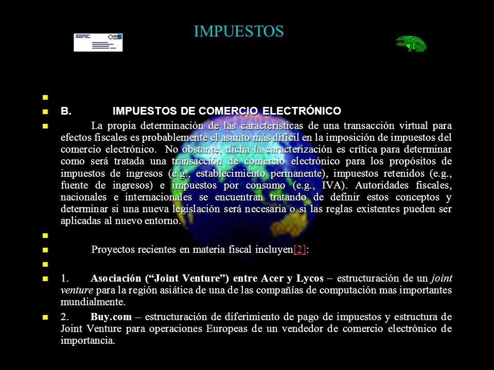 B. IMPUESTOS DE COMERCIO ELECTRÓNICO B.