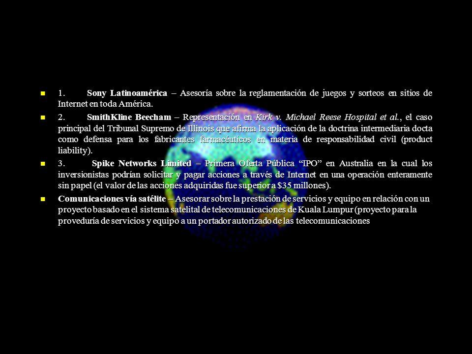 1. Sony Latinoamérica – Asesoría sobre la reglamentación de juegos y sorteos en sitios de Internet en toda América. 1. Sony Latinoamérica – Asesoría s