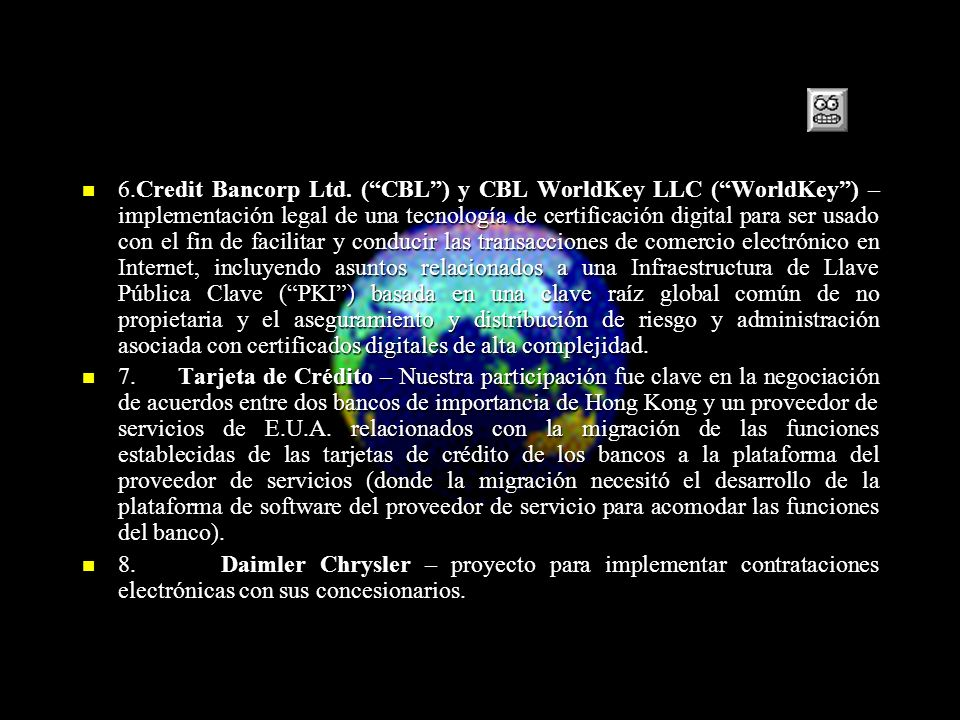 6.Credit Bancorp Ltd. (CBL) y CBL WorldKey LLC (WorldKey) – implementación legal de una tecnología de certificación digital para ser usado con el fin