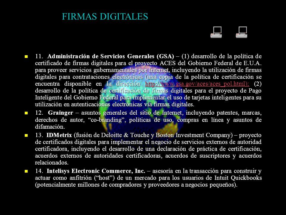 11. Administración de Servicios Generales (GSA) – (1) desarrollo de la política de certificado de firmas digitales para el proyecto ACES del Gobierno