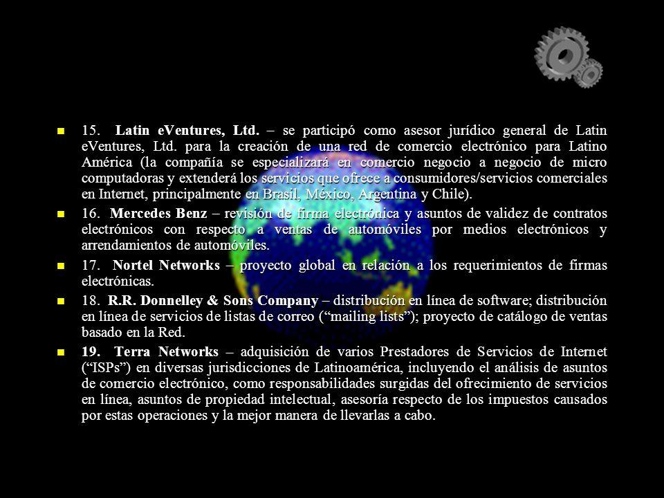 15. Latin eVentures, Ltd. – se participó como asesor jurídico general de Latin eVentures, Ltd. para la creación de una red de comercio electrónico par