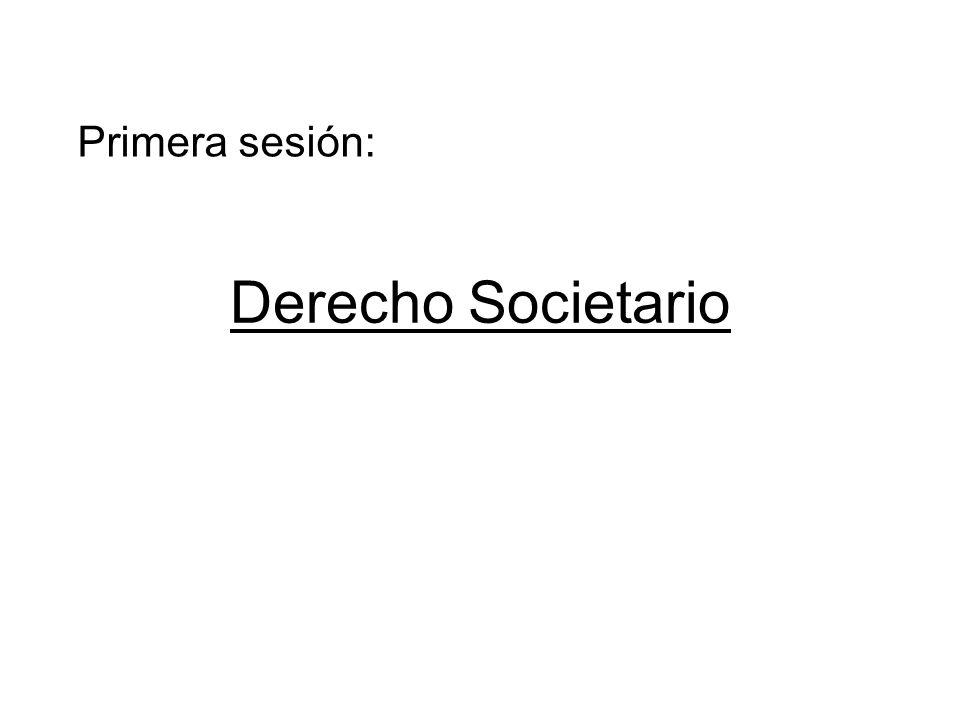 Derecho Societario Primera sesión: