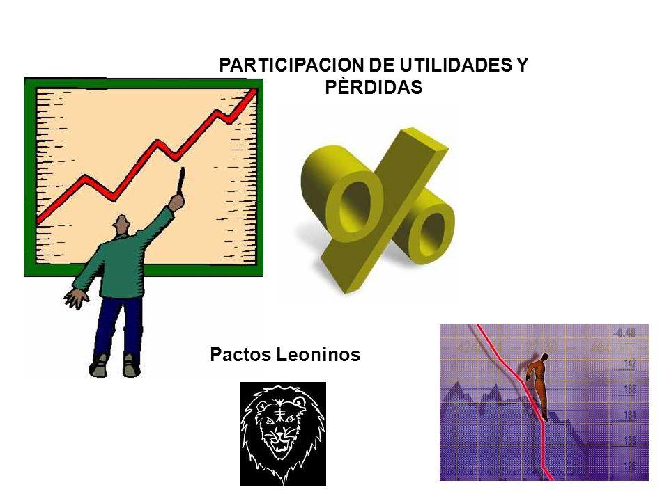 PARTICIPACION DE UTILIDADES Y PÈRDIDAS Pactos Leoninos
