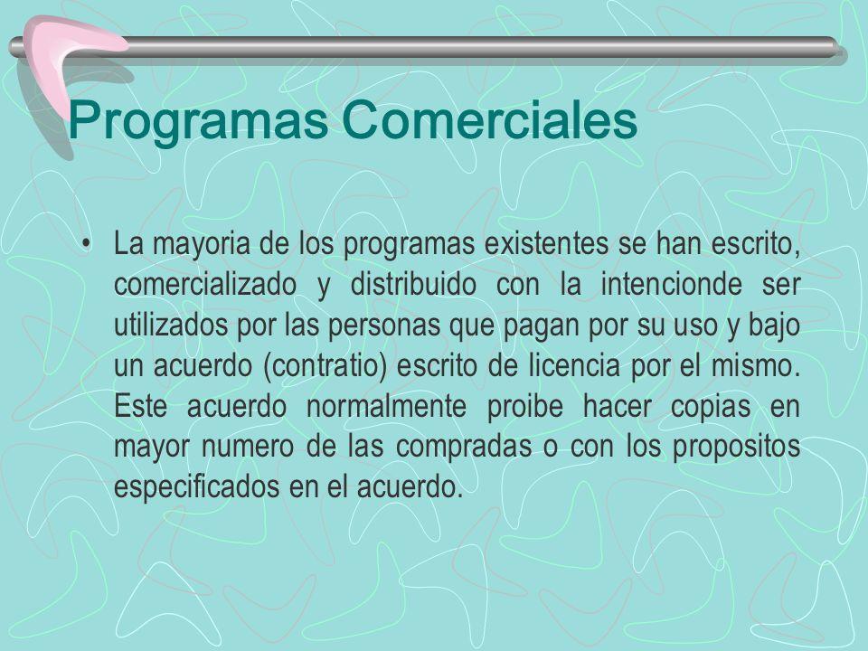 Programas Comerciales La mayoria de los programas existentes se han escrito, comercializado y distribuido con la intencionde ser utilizados por las pe
