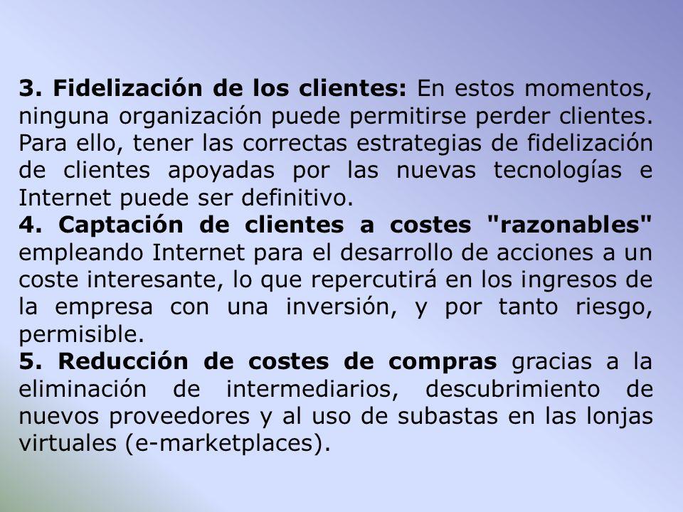 3. Fidelización de los clientes: En estos momentos, ninguna organización puede permitirse perder clientes. Para ello, tener las correctas estrategias