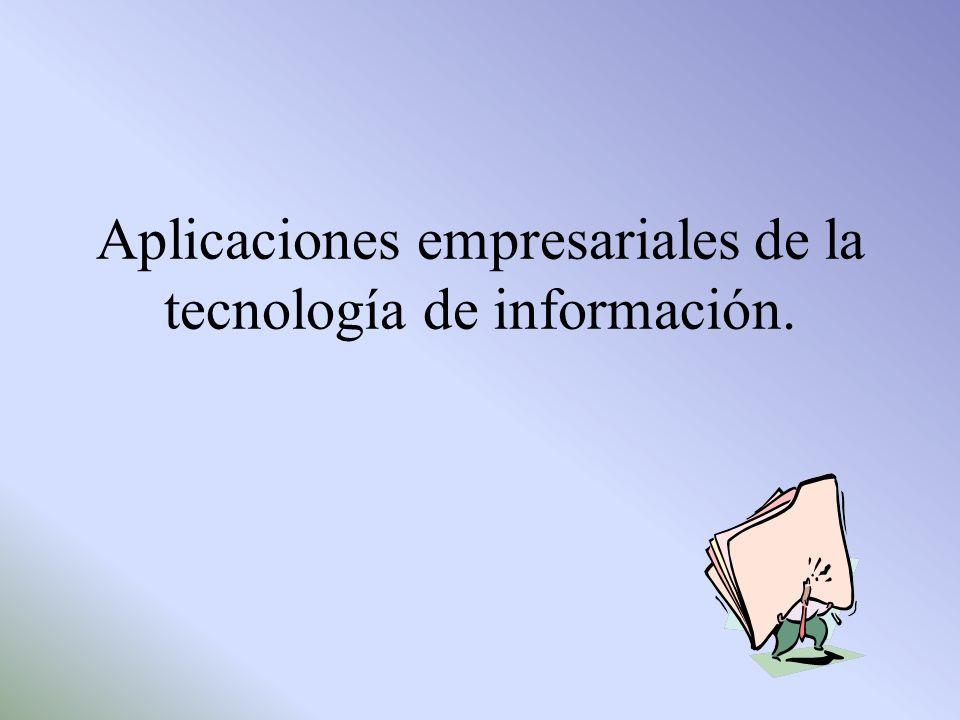 Aplicaciones empresariales de la tecnología de información.