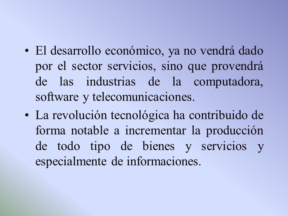 El desarrollo económico, ya no vendrá dado por el sector servicios, sino que provendrá de las industrias de la computadora, software y telecomunicacio