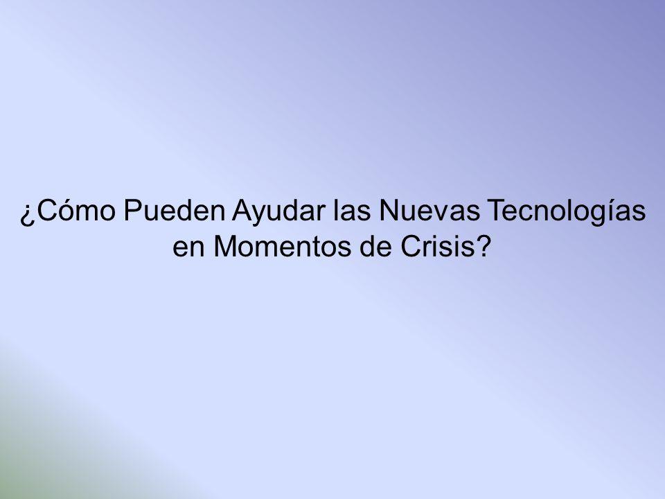 ¿Cómo Pueden Ayudar las Nuevas Tecnologías en Momentos de Crisis?