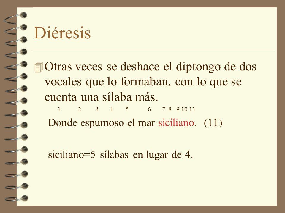 Sinéresis 4 A veces se consideran diptongo dos letras que no lo son gramaticalmente: 4 La contracción de dos vocales en una sílaba.